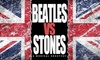 Beatles vs. Stones – Up to 36% Off Tribute Showdown