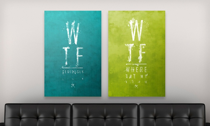 """""""WTF"""" Phrase Canvas Print: $59.99 for a """"WTF"""" Phrase Canvas Print ($179.99 List Price). 10 Options Available. Free Shipping and Free Returns."""