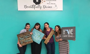 Up to 59% Off a DIY Wood Sign Painting workshop at Beautifully Divine Custom Designs & More, plus 6.0% Cash Back from Ebates.