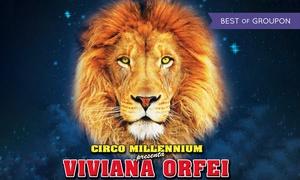 Circo Millennium: Circo Millennium presenta Viviana Orfei dal 19 al 28 gennaio a Torino Rivoli
