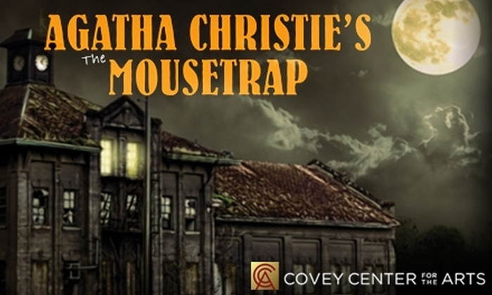 """Covey Center for the Arts - Central Business District: $15 for Two Tickets to """"The Mousetrap"""" at Covey Center for the Arts (Up to $30 Value)"""