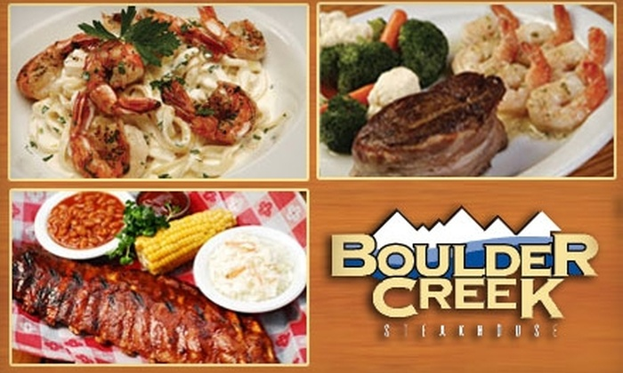 Boulder Creek Steakhouse - Multiple Locations: $15 for $30 Worth of Steakhouse Fare and Drinks at Boulder Creek Steakhouse