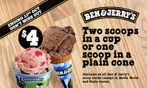 Ben & Jerry's: Ben & Jerry's - $4 for Two Scoops in a Cup or One Scoop in a Cone, Multiple Locations (Up to $7.70 Value)