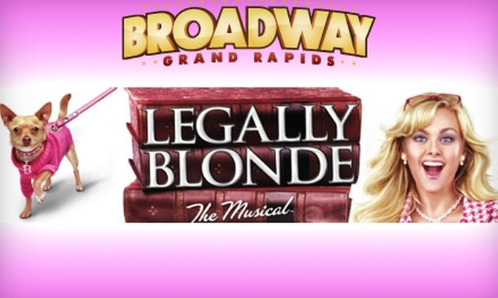 "Broadway Grand Rapids - Belknap Lookout: $60 for Two Tickets to ""Legally Blonde The Musical"" Presented by Broadway Grand Rapids (Up to $126.50 Value). Choose from Four Performances."