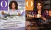 O, The Oprah Magazine **NAT**: O, The Oprah Magazine