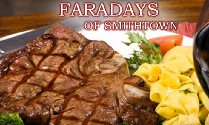 Faradays of Smithtown - Smithtown: $10 for $20 Worth of Lunch (or $20 for $40 Worth of Dinner) at Faradays of Smithtown