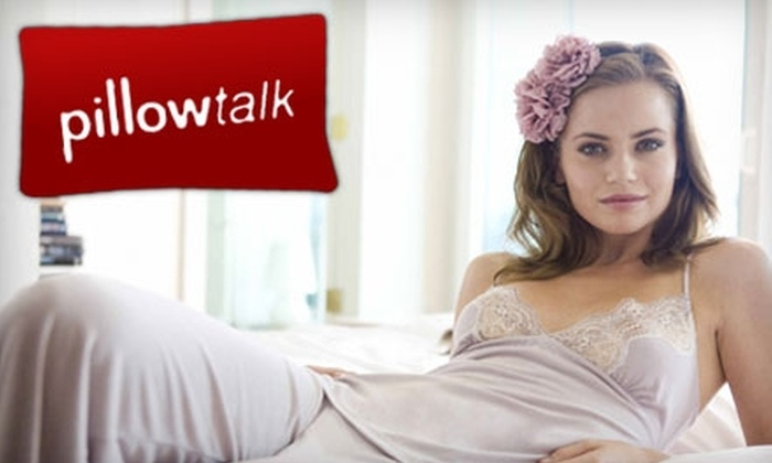 Pillow Talk - Carmel: $22 for $50 Worth of Lingerie, Sleepwear, Skincare Products, and More at PillowTalk