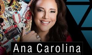 UP Eventos: Ana Carolina– Clube Luso Brasileiro: ingresso para pista dia1 de dezembro