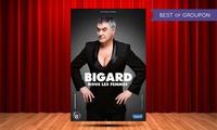 """1 place pour le spectacle de Bigard """"Nous les femmes"""" le 24 janvier 2017 à 19 € à la salle """"Les fuseaux"""""""
