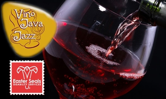 Easter Seals Florida - Channel District: $37 for One Ticket to Easter Seals Florida's Sixth Annual Vino, Java, and Jazz Event ($75 Value)