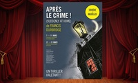 """1 place pour le spectacle """"Après le crime !"""" à 13.50 € au Centre Culturel dAuderghem ou dUccle"""