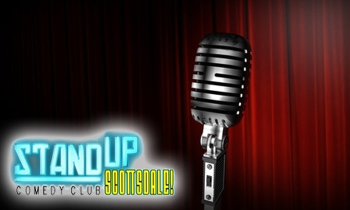 Stand-up, Scottsdale! Comedy Club - South Scottsdale: $15 for Two Tickets to Stand Up, Scottsdale! Comedy Club in Scottsdale ($30 Value)