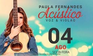 Oceania: Paula Fernandes – Teatro Municipal de Paulínia: 1 ingresso para 04/08, às 21h