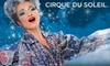 Up to 48% Off Ticket to Cirque du Soleil