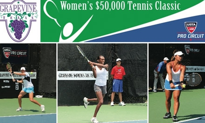 Grapevine Women's Tennis Classic - Grapevine: $12 for One Ticket to the Semifinal and Final Rounds of the Grapevine Women's Tennis Classic plus $10 Food and Beverage Credit