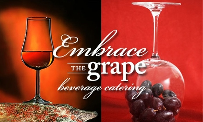 Embrace the Grape - Multiple Locations: $20 for a Wine, Tequila, or Cognac Tasting and Seminar by Embrace the Grape Beverage Catering