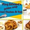 Half Off at King Edward's Chicken & Fish