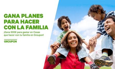 ¡Gana 500€ para gastar en Cosas que hacer con tu familia en Groupon!