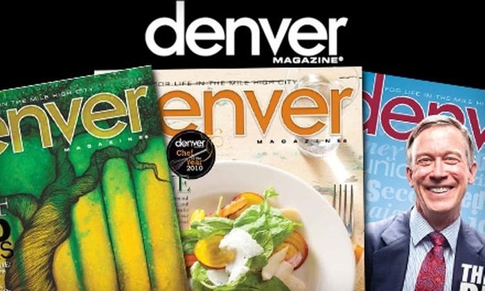 "<i>Denver Magazine</i>: $7 for a One-Year Subscription to ""Denver Magazine"" ($29.99 Value)"