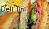 Deli Tini - Broadmoor, Anderson Island, Shreve Isle: $7 for $15 Worth of Deli Fare and Beverages at Deli Tini