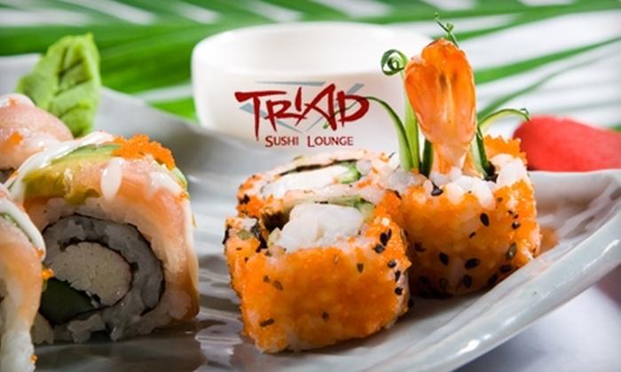 Triad Sushi Lounge - Near South Side: $20 for $40 Worth of Sushi and More at Triad Sushi Lounge in the South Loop