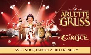 Cirque Arlette Gruss: 1 place pour la tournée du Cirque Arlette Gruss 2017 ''Et l'on Réinventa le Cirque'' et visite de la ménageriedès 13 €