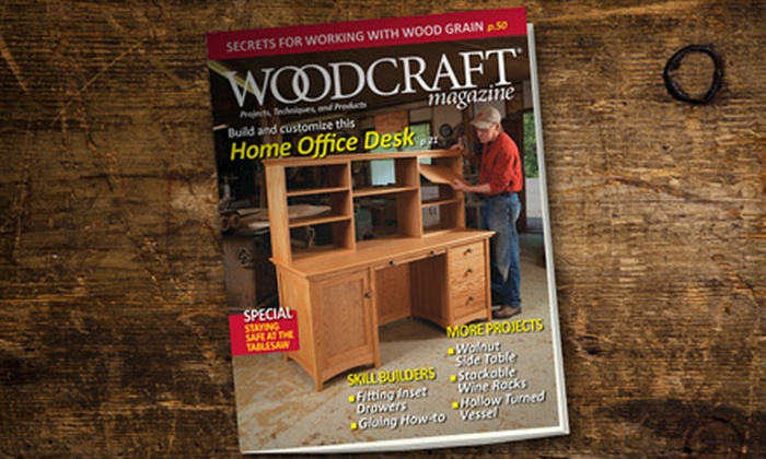 """""""Woodcraft Magazine"""" - Greater Arlington: $10 for a Two-Year Subscription for 12 Issues of """"Woodcraft Magazine"""" from Woodcraft ($19.97 Value)"""