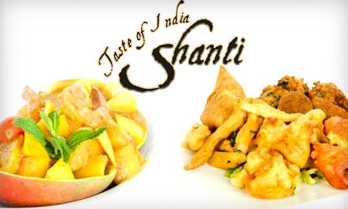 Om Restaurant or Shanti: Taste of India - Multiple Locations: Half Off Modern American-Asian Cuisine at Om Restaurant or South Asian Cuisine and Drinks at Shanti: Taste of India