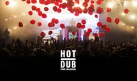 Hot Dub Time Machine - The Late Night Party!: Two Standing Tickets from £13