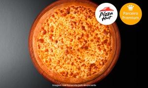 Pizza Hut - Águas Claras: Pizza Hut - Águas Claras: pizza pan grande (12 fatias) + sobremesa