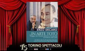 In arte Totò, Teatro Erba di Torino: In arte Totò - con Enzo de Caro l' 8 e il  9 marzo ore 21 al Teatro Erba di Torino (sconto fino a 48%)
