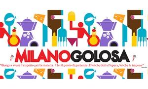 Milano Golosa: Milano Golosa dal 15 al 17 ottobre al Palazzo del Ghiaccio (sconto fino a 50%)