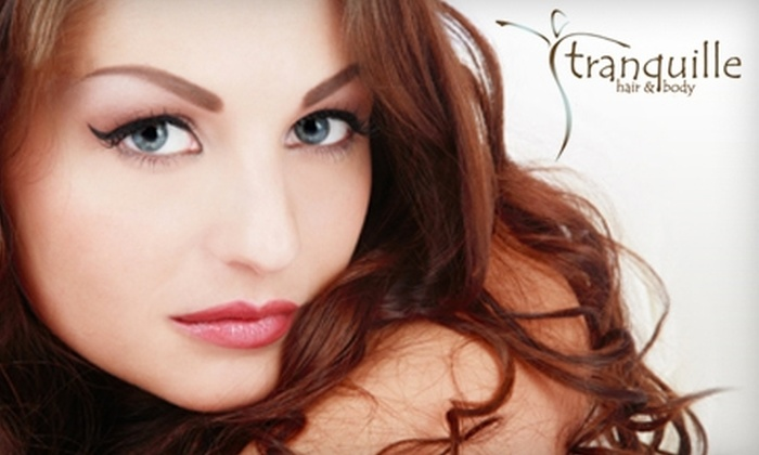 Tranquille Hair & Body - Towson: $50 for $100 Worth of Salon and Spa Services at Tranquille Hair & Body in Towson