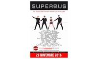 2 places pour le concert de SUPERBUS à 32 € le mardi 29 novembre 20116 à 20h