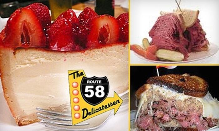 The Route 58 Delicatessen - North Central: $7 for $15 Worth of Deli Fare at The Route 58 Delicatessen