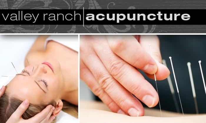 Valley Ranch Acupuncture - Valley Ranch: $35 Acupuncture Session and Consultation at Valley Ranch Acupuncture ($85 Value)