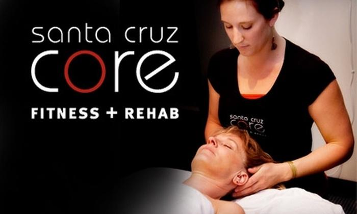 Santa Cruz Core Fitness + Rehab - Central Santa Cruz: $35 for a Choice of One-Hour Massage at Santa Cruz Core Fitness + Rehab