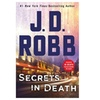 Secrets in Death: An Eve Dallas Novel by J.D. Robb (In Death, Book 45)