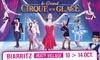 Place pour Le Grand Cirque sur Glace sur glace à Biarritz