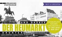 """1 Ticket für 2 Personen für die Ausstellung """"Drunter und drüber: Der Heumarkt"""" im Kölnischen Stadtmuseum (50% sparen)"""