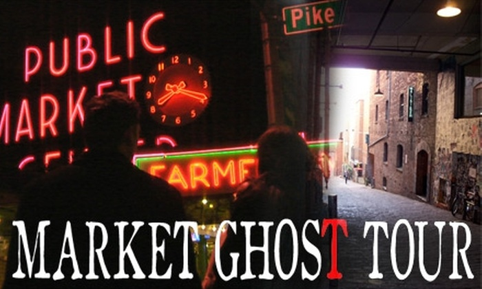 Market Ghost Tours - Pike Place  Market: $8 for Choice of Ghost Tour, History Tour, or Lust Tour ($15 Value)