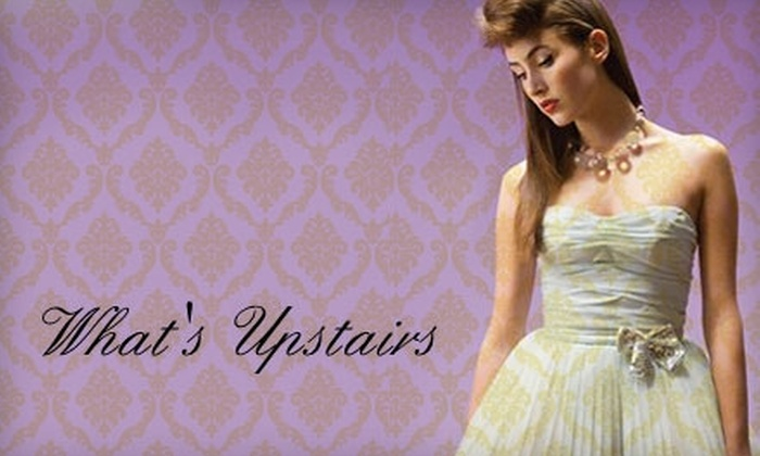 What's Upstairs - Northwest District: $15 for $35 Worth of Quality Resale Women's Apparel at What's Upstairs