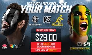 Barbarians v Wallabies : Barbarians Rugby Club v Qantas Wallabies Tickets from $29 - 28th October at Allianz Stadium (Save up to 15%)