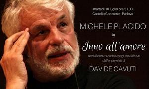 Inno all'amore al Castello Carrarese di Padova: Inno all'amore il 18 luglio al Castello Carrarese di Padova (sconto 40%)