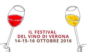 Hostaria Verona: Festival del vino 2016 dal 14 al 16 ottobre in Piazza Brà a Verona (sconto 34%)