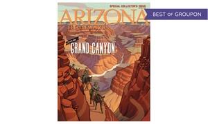 "Arizona Highways Magazine: One- or Two-Year Subscription to ""Arizona Highways"" Travel Magazine (Up to 46% Off)"