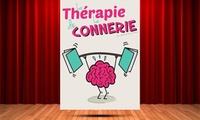 """2 places pour """"La Thérapie de La Connerie"""", date au choix, à 29 € au Café-Théâtre Les Minimes"""