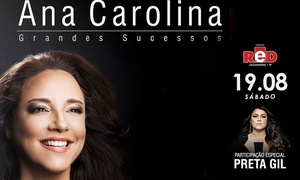 """GP Produções: """"Ana Carolina com participação especial da Preta Gil"""" - Red Eventos: ingresso para pista lateral, área VIP ou camarote"""