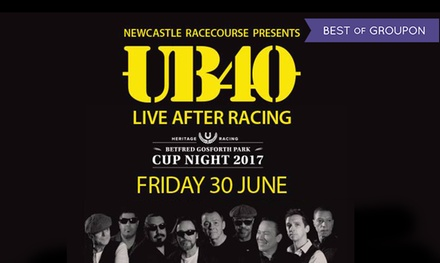 UB40 with Entry to the Races, 30 June at Newcastle Racecourse *
