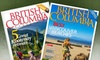 """""""British Columbia Magazine"""": $12 for One-Year Subscription ($25.95 Value) or $21 for Two-Year Subscription ($46.95) to """"British Columbia Magazine"""""""